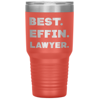BEST EFFIN LAWYER Funny Gift For Attorney * Vacuum Tumbler 30 oz. - ArtsyMod.com