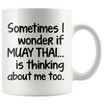 I WONDER IF MUAY THAI * White Coffee Mug - TL
