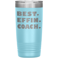 BEST EFFIN COACH With Hearts * Vacuum Tumbler 20 oz. - ArtsyMod.com