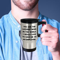 YOU ARE LUCKIEST BOSS From EMPLOYEE * Silver Stainless Steel Travel Mug 14oz. CC - ArtsyMod.com