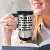 YOU ARE THE LUCKIEST BOSS From EMPLOYEES * Silver Stainless Steel Travel Mug 14oz. CC - ArtsyMod.com