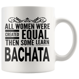 ALL WOMEN, LEARN BACHATA Dancing Gift For Latin Dancer Dance Competition Teacher Student Woman  * White Coffee Mug - ArtsyMod.com