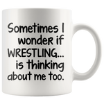 I WONDER IF WRESTLING * White Coffee Mug - TL