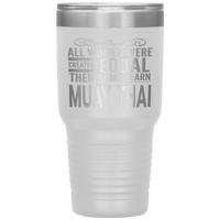 ALL WOMEN, LEARN MUAY THAI Gift For Martial Arts Instructor Teacher Student * Vacuum Tumbler 30 oz. - ArtsyMod.com