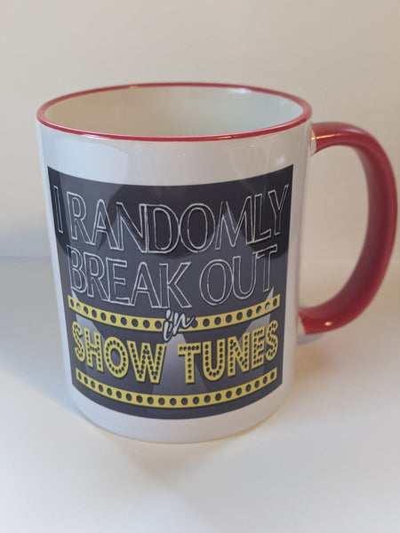 I Randomly Break out in Show Tunes, Theatre Custom 11oz coffee mug