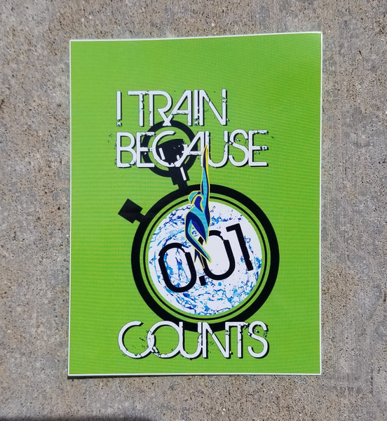 I TRAIN BECAUSE 0.01 COUNTS swim sticker, vinyl, waterproof