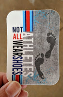 NOT ALL ATHLETES WEAR SHOES swim sticker, vinyl, waterproof