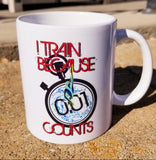I Train Because .01 Counts custom 11oz coffee mug