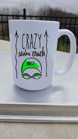 Crazy Swim Coach 15 Ounce Coffee mug - FlipTurnTags