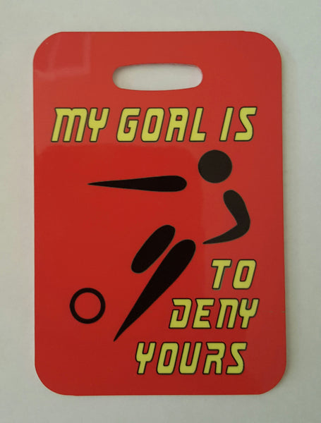 My Goal is to Deny Yours Soccer Bag Tag - FlipTurnTags