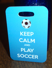 Keep Calm and Play Soccer Bag Tag Luggage Tag - FlipTurnTags