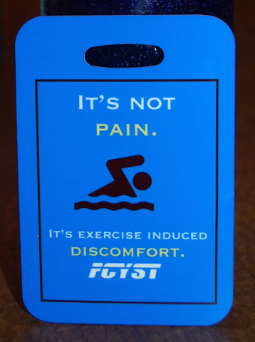 It's Not Pain, It's Exercise Induced Discomfort Swim Bag Tag - FlipTurnTags