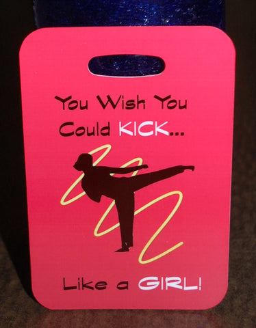 You wish you could kick like a girl Karate Bag Tag Luggage - FlipTurnTags