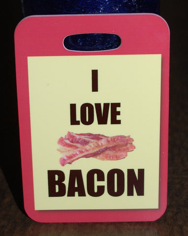 I Love Bacon  Bag Tag Luggage Tag bacon lover bacon gift - FlipTurnTags