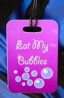 Eat My Bubbles Bag Tag - FlipTurnTags