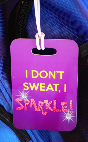 I Don't Sweat I Sparkle Bag Tag, Sport Bag Tag, Cheer Team Bag Tag, Cheer Party favor - FlipTurnTags
