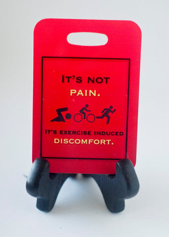 It's Not Pain, It's Exercise Induced Discomfort, Bicycle, Triathlon Bag Tag - FlipTurnTags