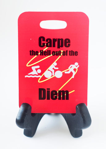 Triathlon Bag Tag Carpe the Hell Out of this Diem Swim Bike Run - FlipTurnTags