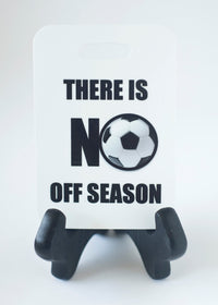 There is no off season Soccer Bag Tag Luggage Tag - FlipTurnTags