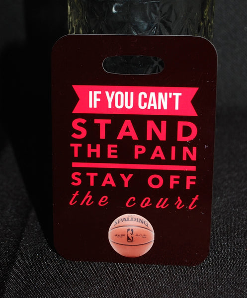 If You Can't Stand the Pain Basketball Bag Tag - FlipTurnTags