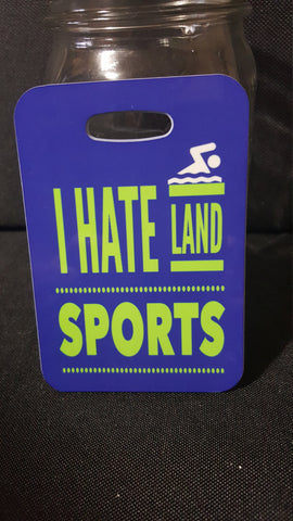 I hate land sports Swim Bag Tag, Sport Bag Tag, Swim Team Bag Tag, Swim Party favor - FlipTurnTags