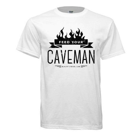 Feed Your Caveman T-Shirt - Blaze Tower Fire Pit and Grill
