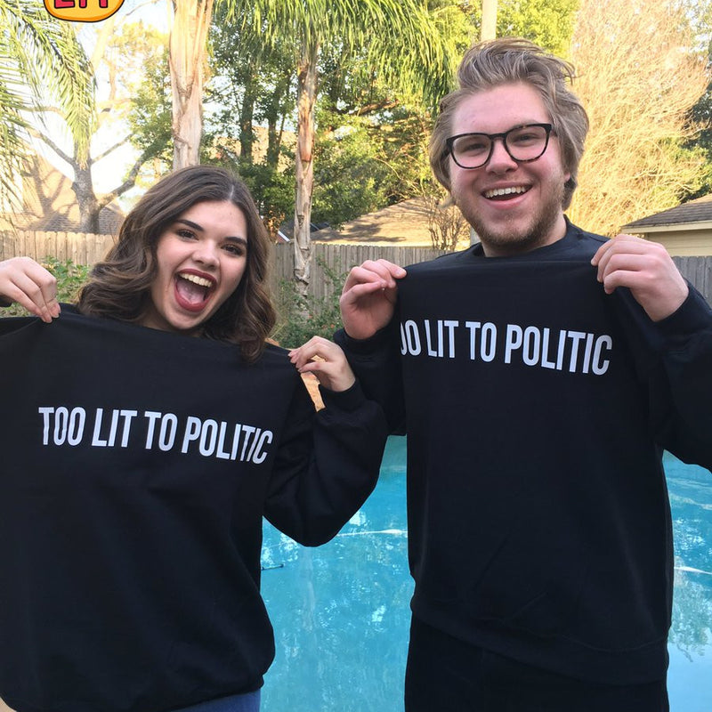 Too Lit to Politic Sweater - 6DAD