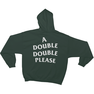 A Double Double Please - Hoodie