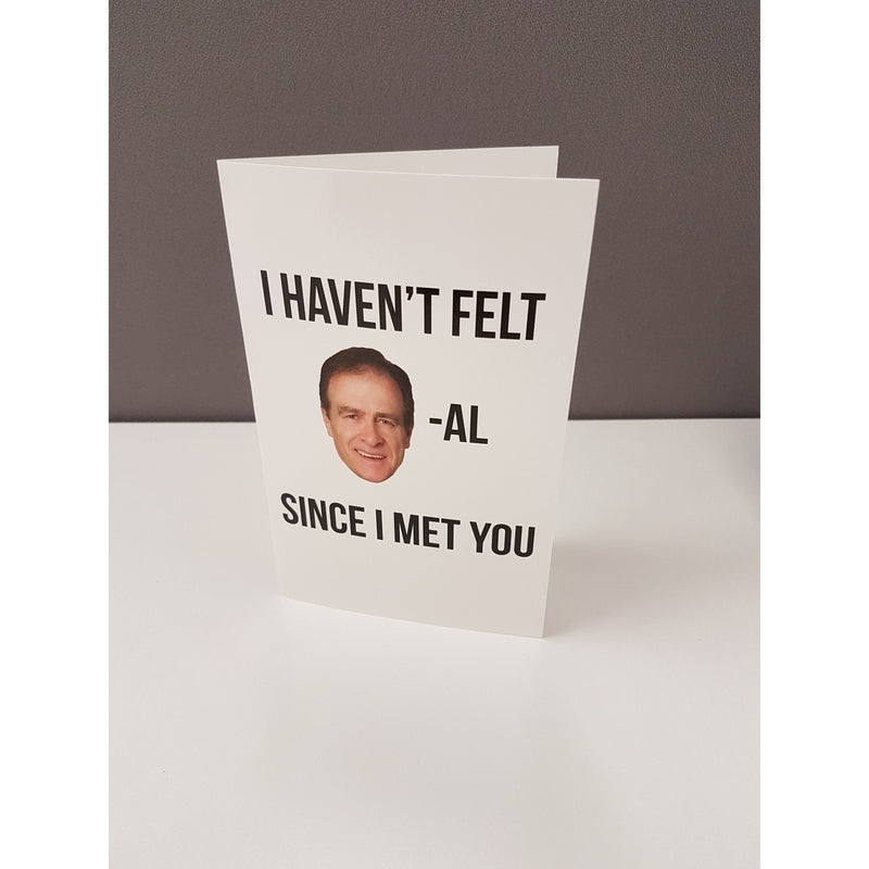 Valentine's Day Card - I Haven't Felt Norm-al Since I Met You