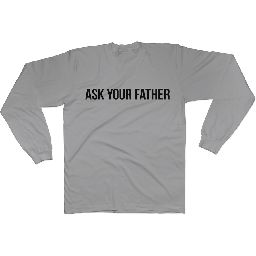 Ask Your Father - Long Sleeve Tee Norm Kelly 6DAD Hockey Dad Toronto Dad 6STORE Formosa Labs Dad Shirt Toronto Shirts Toronto Merchandise