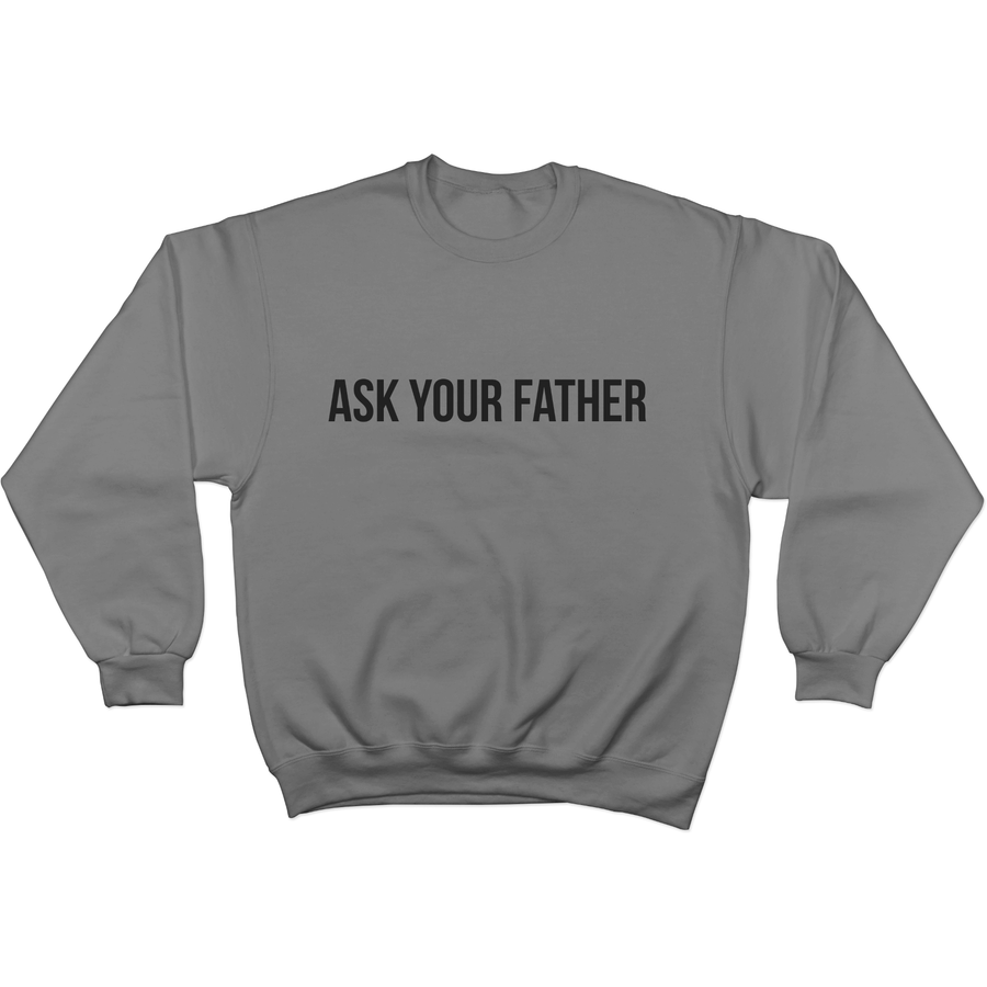 Ask Your Father - Sweater Norm Kelly 6DAD Hockey Dad Toronto Dad 6STORE Formosa Labs Dad Shirt Toronto Shirts Toronto Merchandise