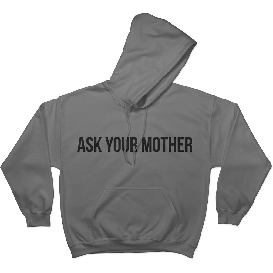 Ask Your Mother - Hoodie Norm Kelly 6DAD Hockey Dad Toronto Dad 6STORE Formosa Labs Dad Shirt Toronto Shirts Toronto Merchandise