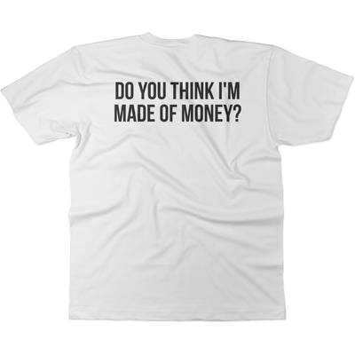 Dadism Do You Think I'm Made of Money? - Tee S / White
