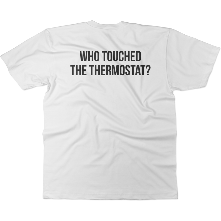 Dadism Who Touched The Thermostat? - Tee