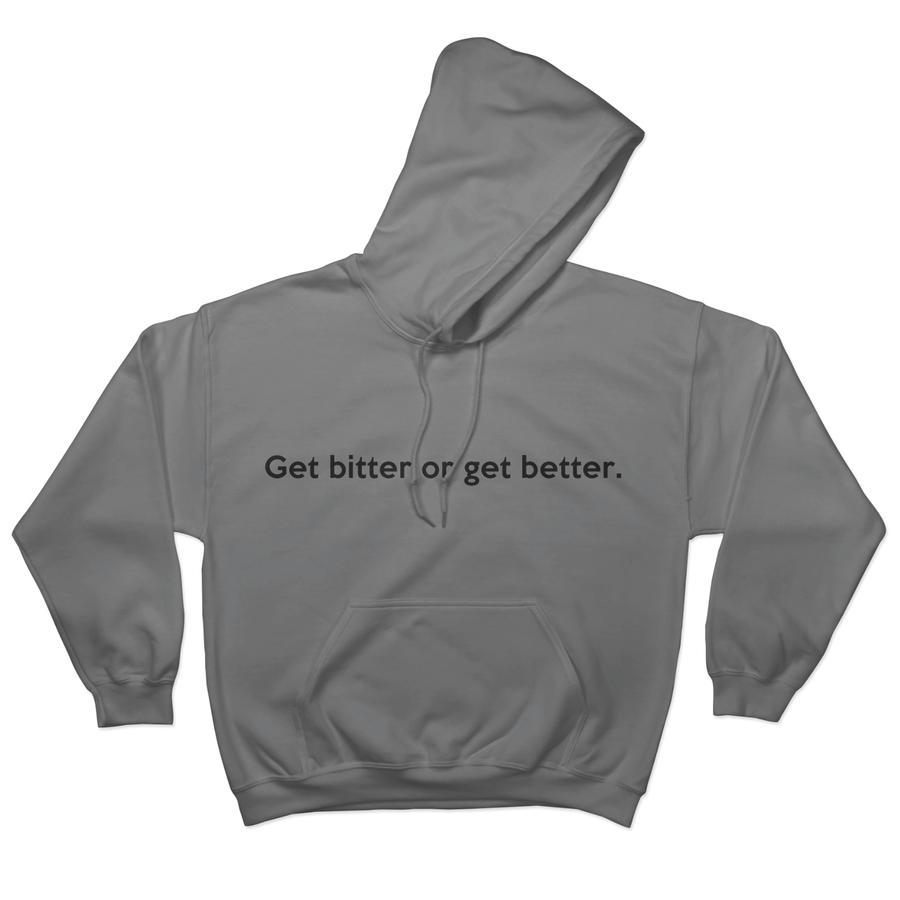 Get bitter or get better - Hoodie Norm Kelly 6DAD Hockey Dad Toronto Dad 6STORE Formosa Labs Dad Shirt