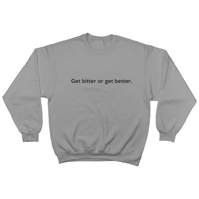 Get bitter or get better - Sweater Norm Kelly 6DAD Hockey Dad Toronto Dad 6STORE Formosa Labs Dad Shirt