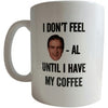 I Don't Feel Norm-al Until I Have My Coffee - Mug