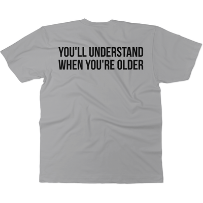 Momism - You'll understand when you're older - Tee