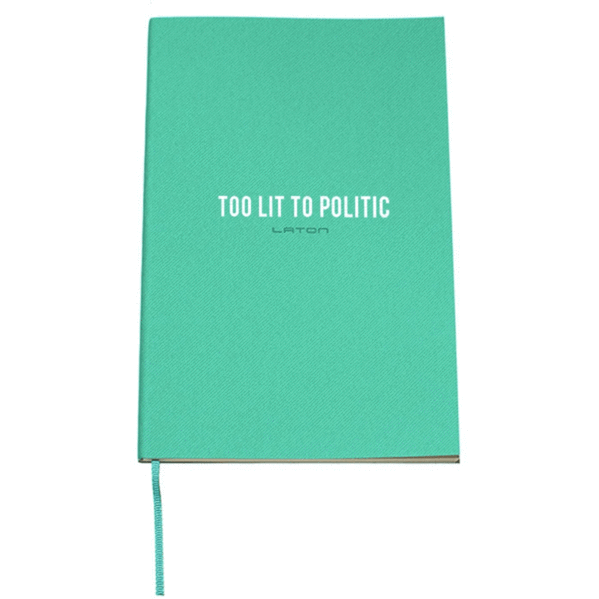 Premium Notebook - TOO LIT TO POLITIC