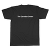 The Canadian Dream - Tee Norm Kelly 6DAD Hockey Dad Toronto Dad 6STORE Formosa Labs Dad Shirt