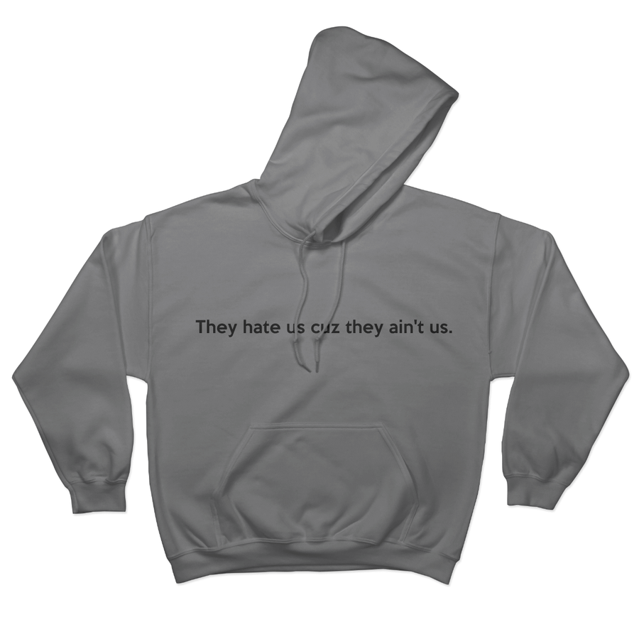 They hate us cuz they ain't us - Hoodie Norm Kelly 6DAD Hockey Dad Toronto Dad 6STORE Formosa Labs Dad Shirt