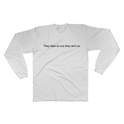 They hate us cuz they ain't us - Long Sleeve Tee Norm Kelly 6DAD Hockey Dad Toronto Dad 6STORE Formosa Labs Dad Shirt