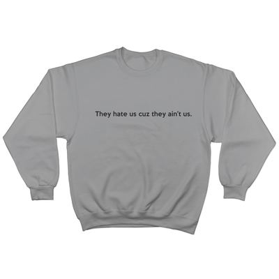 They hate us cuz they ain't us  - Sweater Norm Kelly 6DAD Hockey Dad Toronto Dad 6STORE Formosa Labs Dad Shirt