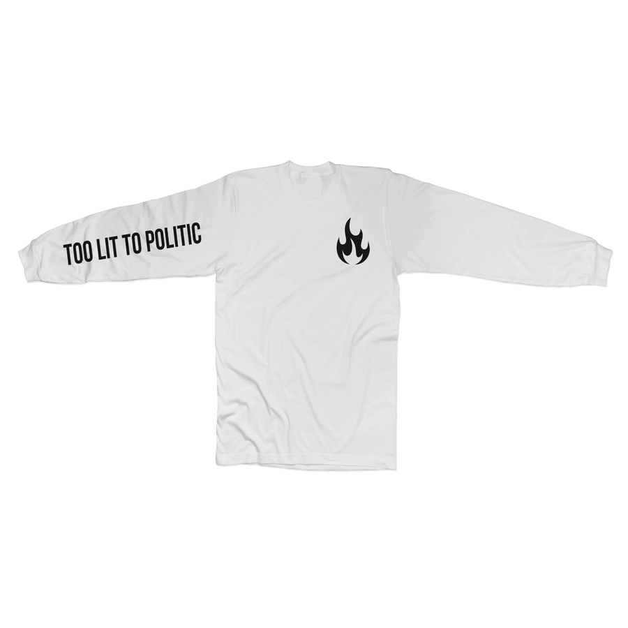 Too Lit to Politic Long Sleeve Tee