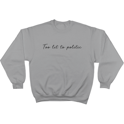 Too Lit to Politic - Sweater Design 2