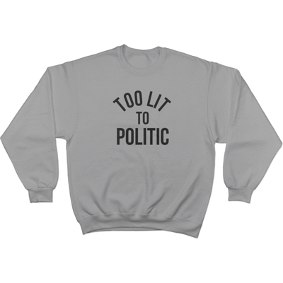 Too Lit to Politic - Sweater Design 3
