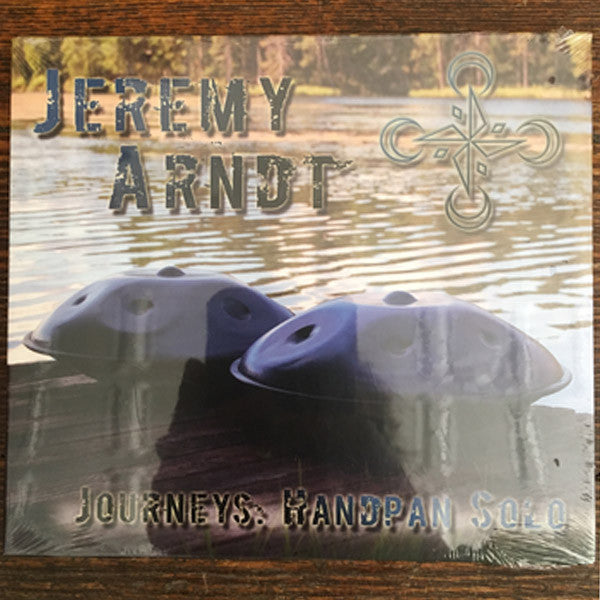 JEREMY ARNDT : JOURNEYS : HANDPAN SOLO (2013)