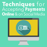 Techniques for Accepting Payments Online & on Social Media