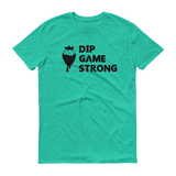 Green Dip Game Strong, Strawberry t-shirt for bakers & sweet treat makers who rock at making dipped treats such as chocolate covered strawberries.