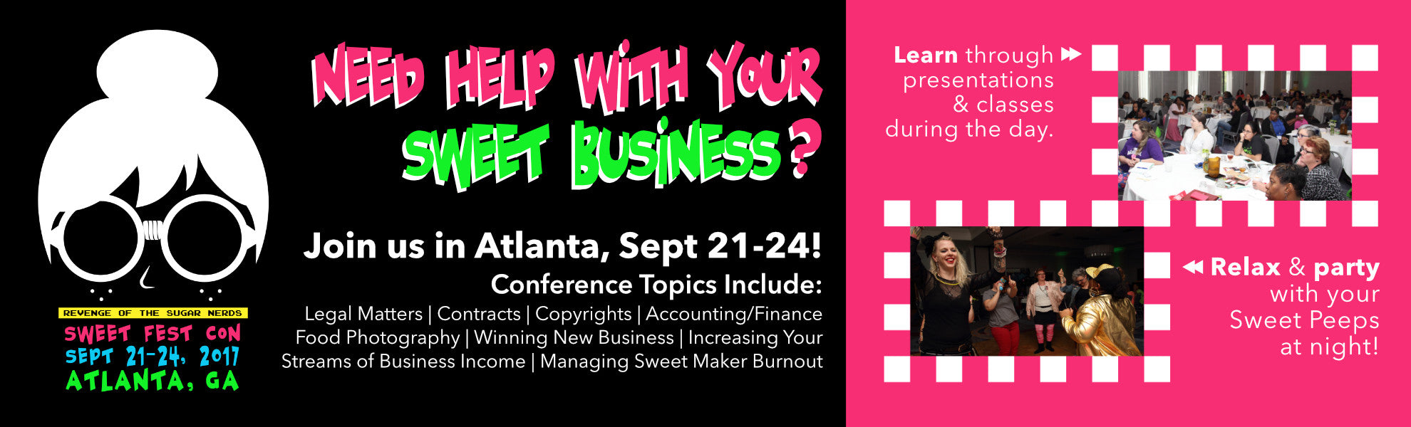 Sweet Fest Con 2017, is a business focused conference for aspiring & established bakery and sweet business owners to learn about pricing, marketing and growing their sweet businesses.